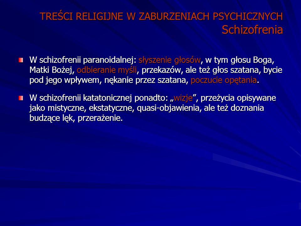 TREŚCI RELIGIJNE W ZABURZENIACH PSYCHICZNYCH Schizofrenia