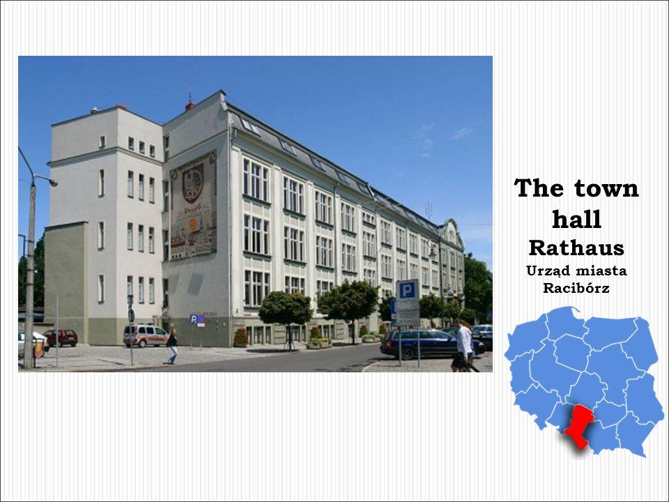 The town hall Rathaus Urząd miasta Racibórz