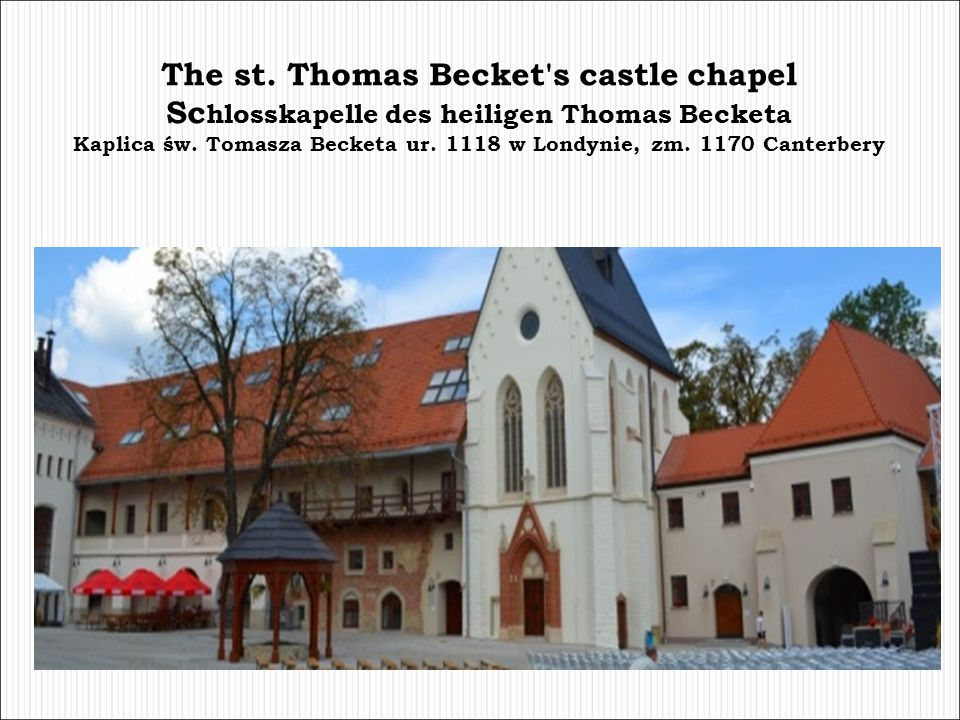 The st. Thomas Becket s castle chapel Schlosskapelle des heiligen Thomas Becketa Kaplica św.