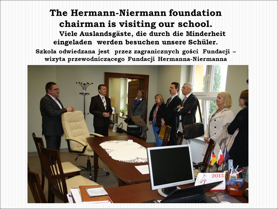 The Hermann-Niermann foundation chairman is visiting our school.