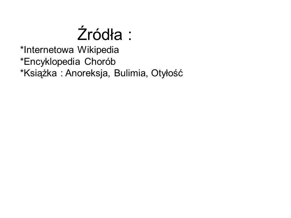 *Internetowa Wikipedia *Encyklopedia Chorób
