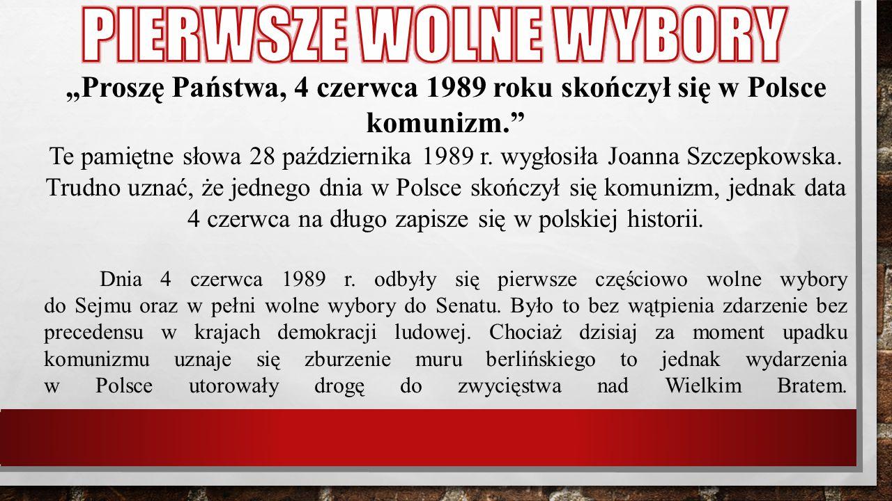 """""""Proszę Państwa, 4 czerwca 1989 roku skończył się w Polsce komunizm."""