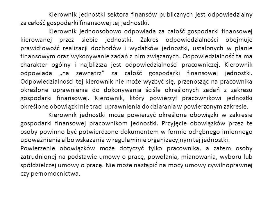 Kierownik jednostki sektora finansów publicznych jest odpowiedzialny za całość gospodarki finansowej tej jednostki.