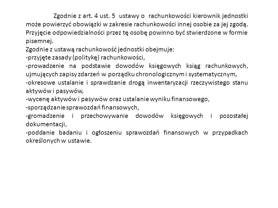 Zgodnie z ustawą rachunkowość jednostki obejmuje:
