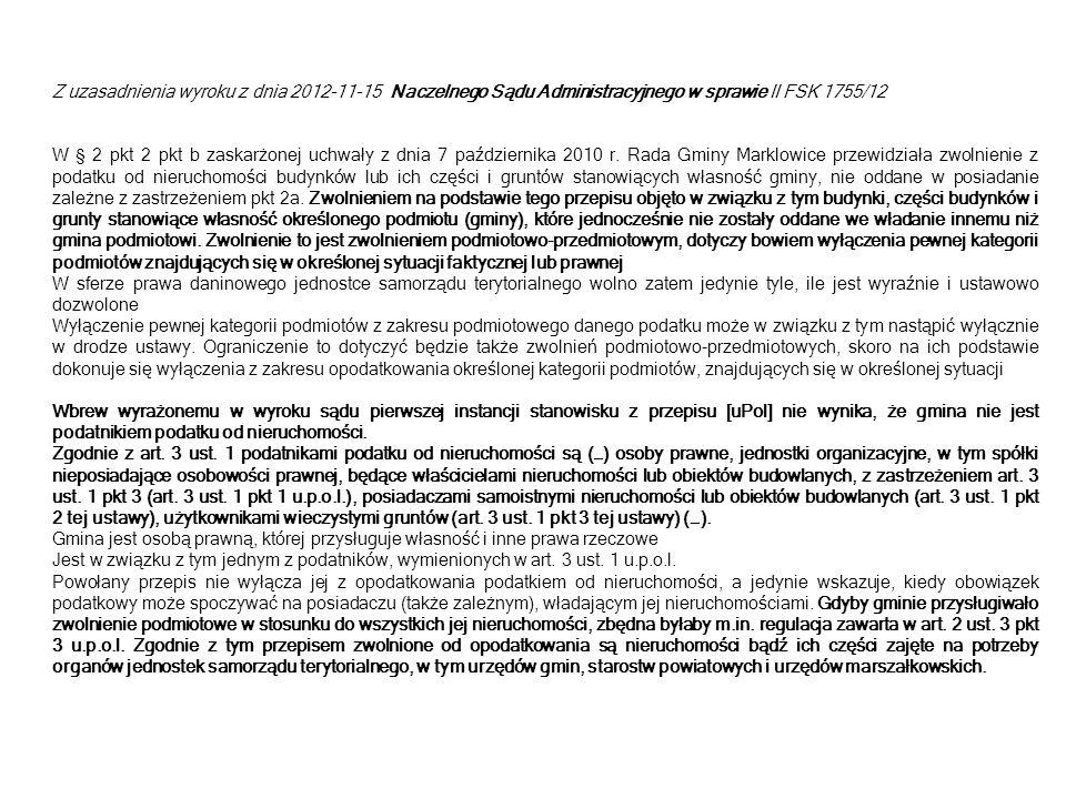 Z uzasadnienia wyroku z dnia 2012-11-15 Naczelnego Sądu Administracyjnego w sprawie II FSK 1755/12