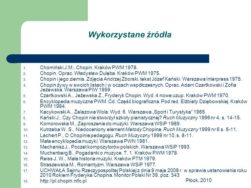 Wykorzystane źródła Chomiński J.M., Chopin. Kraków PWM 1978.