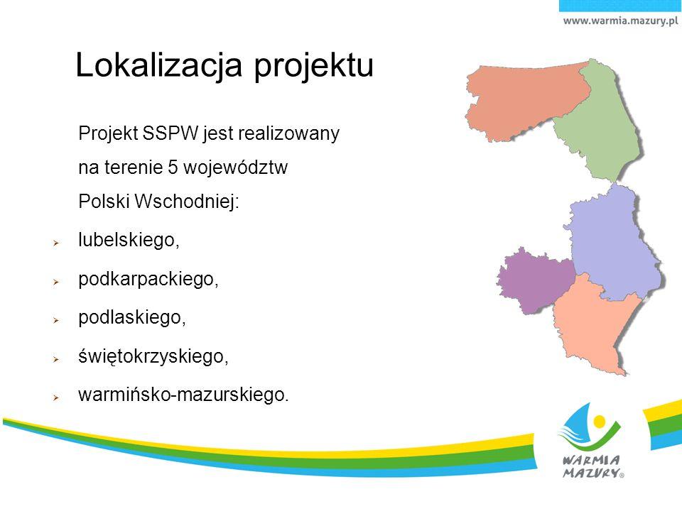 6.04.10 Lokalizacja projektu. Projekt SSPW jest realizowany na terenie 5 województw Polski Wschodniej: