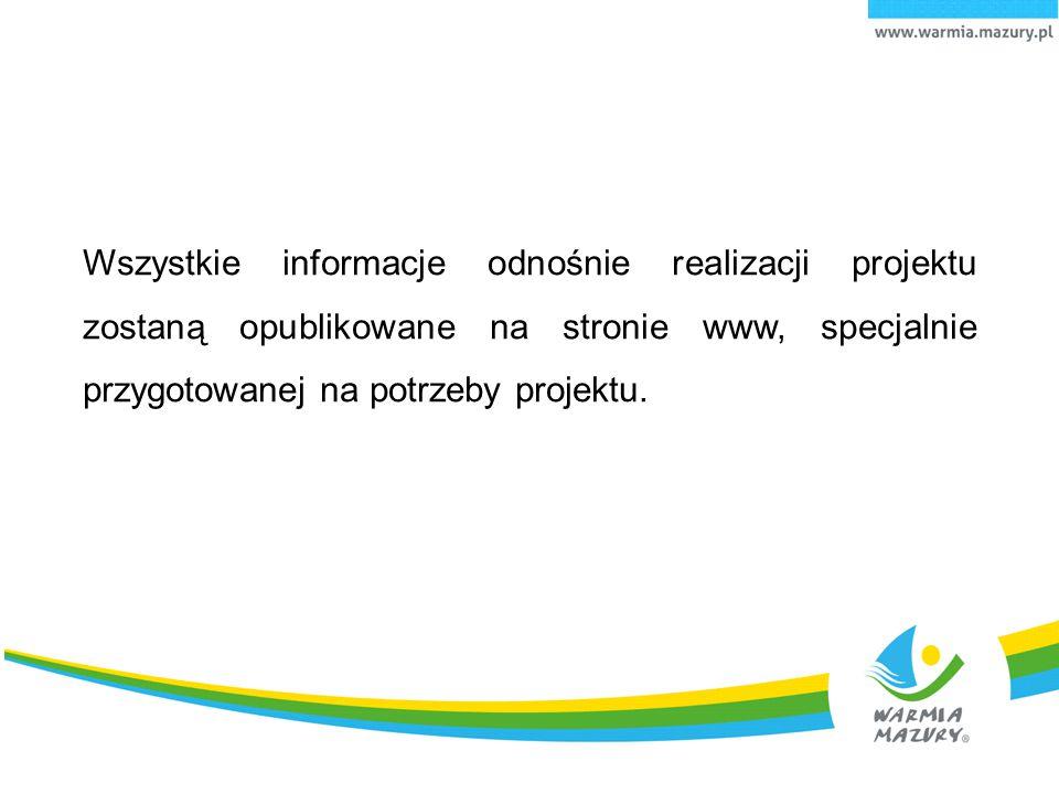 6.04.10 Wszystkie informacje odnośnie realizacji projektu zostaną opublikowane na stronie www, specjalnie przygotowanej na potrzeby projektu.