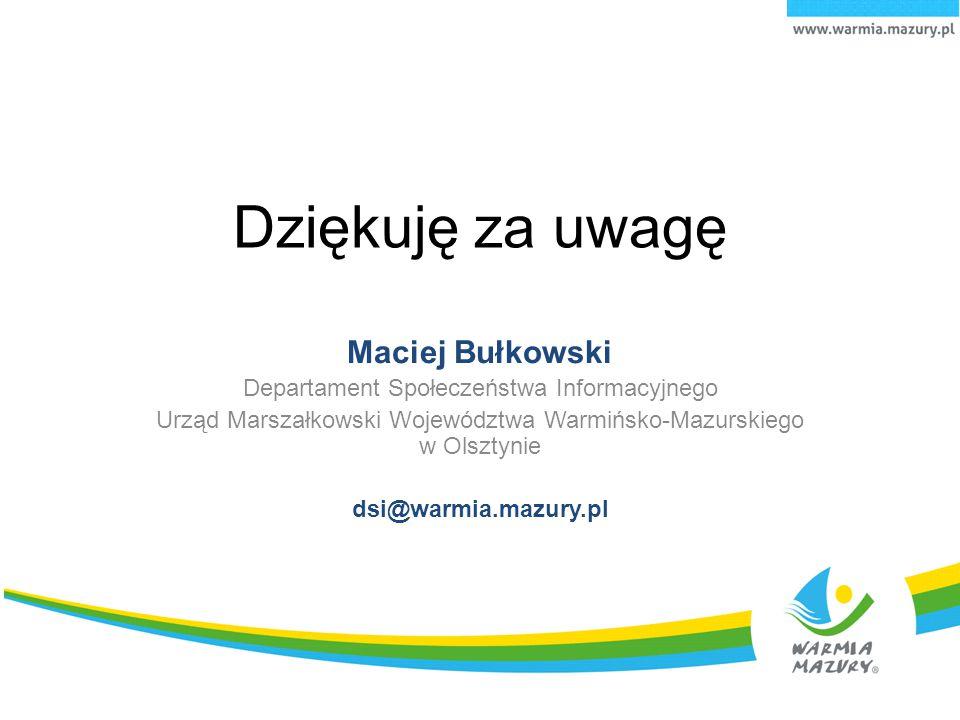 Dziękuję za uwagę Maciej Bułkowski