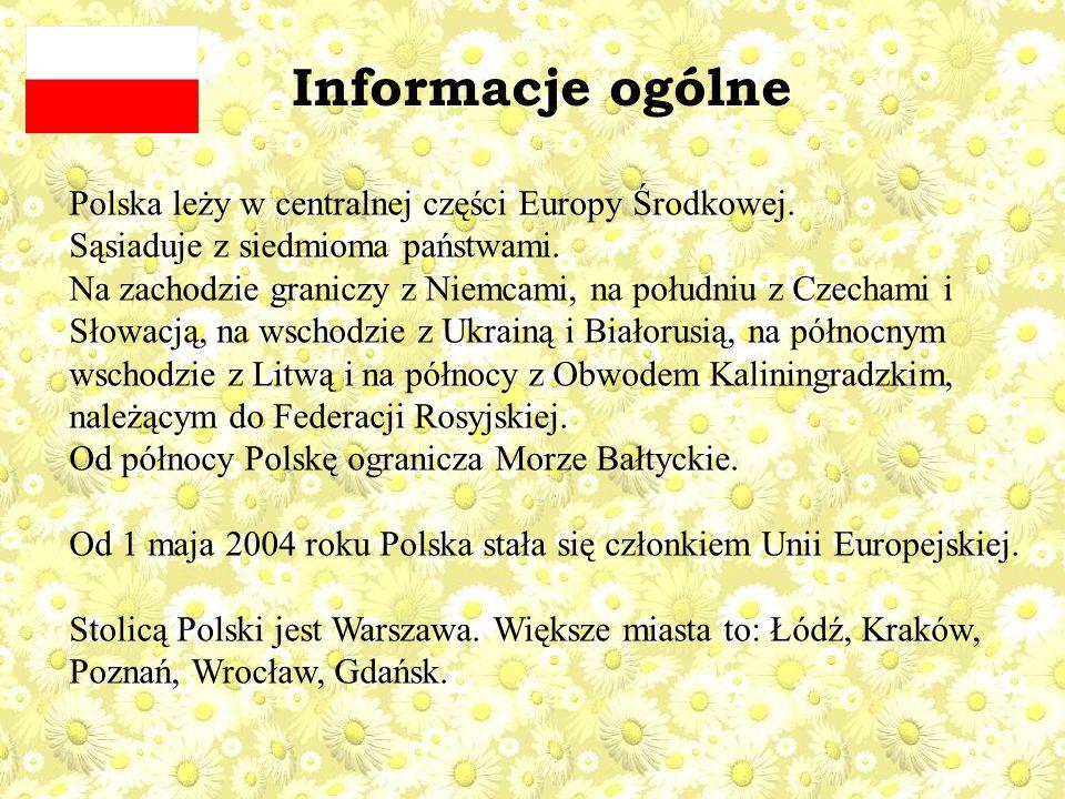 Informacje ogólne Polska leży w centralnej części Europy Środkowej.