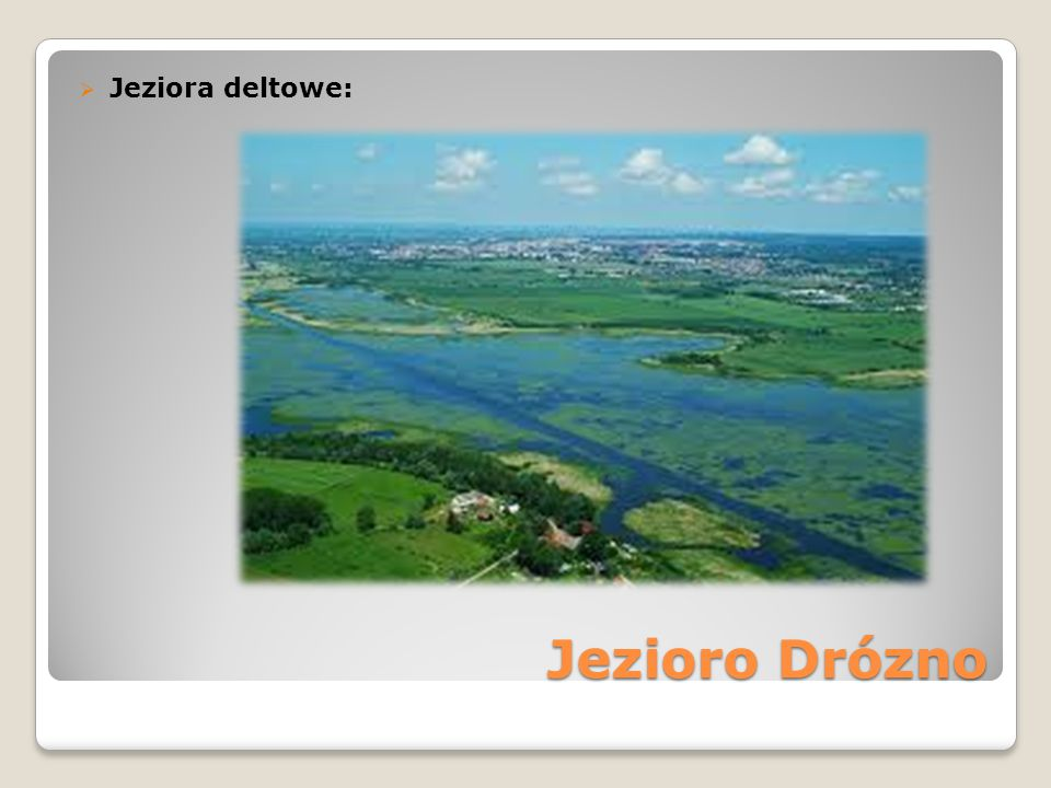 Jeziora deltowe: Jezioro Drózno