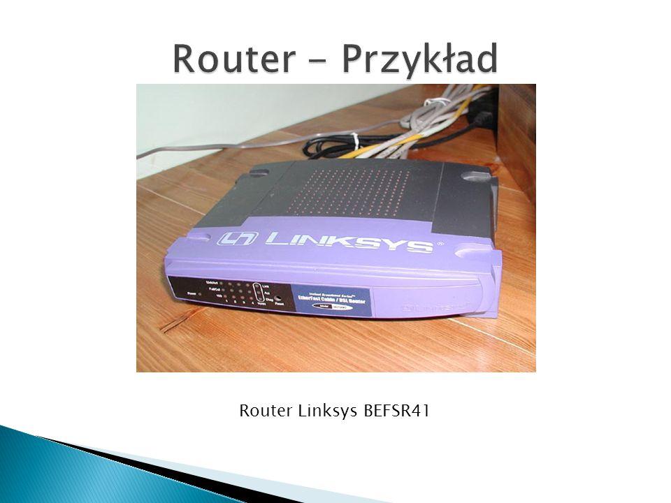 Router - Przykład Router Linksys BEFSR41