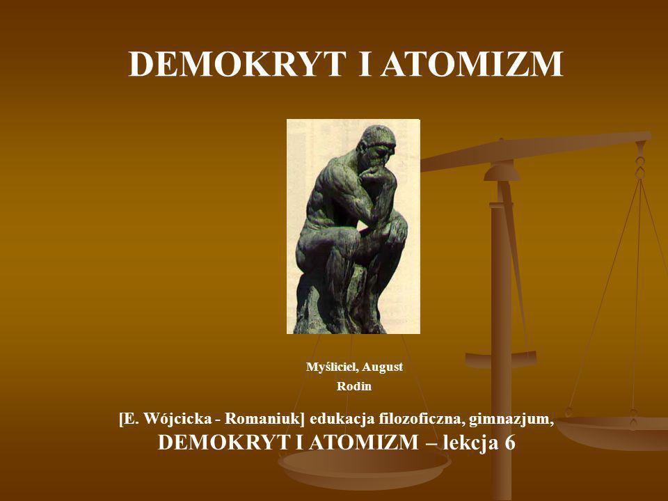 DEMOKRYT I ATOMIZM DEMOKRYT I ATOMIZM – lekcja 6