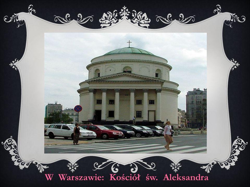 W Warszawie: Kościół św. Aleksandra