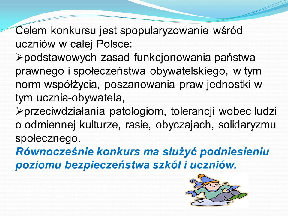 Celem konkursu jest spopularyzowanie wśród uczniów w całej Polsce: