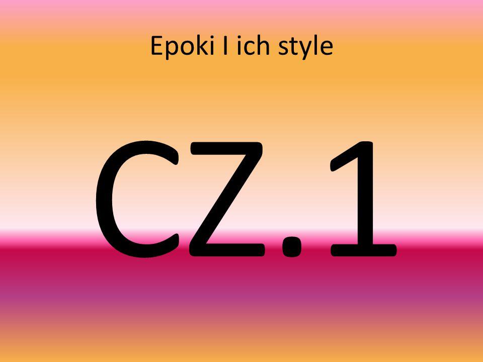 Epoki I ich style CZ.1