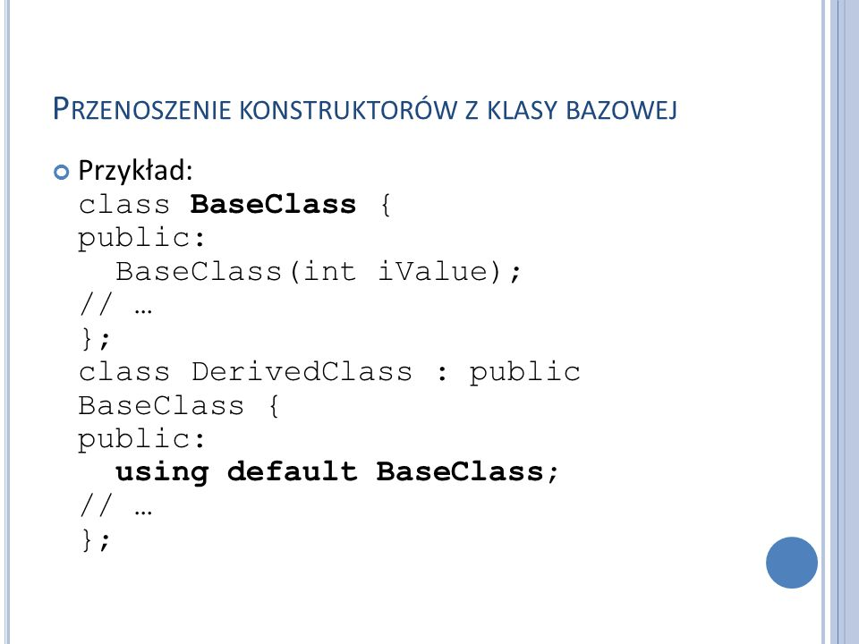 Przenoszenie konstruktorów z klasy bazowej