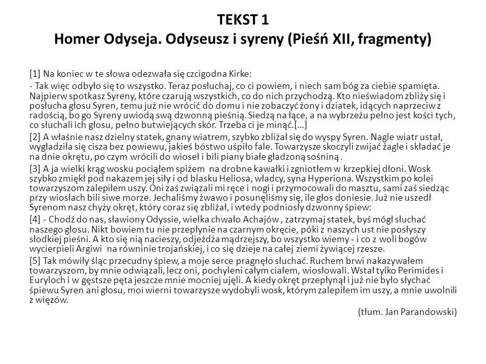 TEKST 1 Homer Odyseja. Odyseusz i syreny (Pieśń XII, fragmenty)
