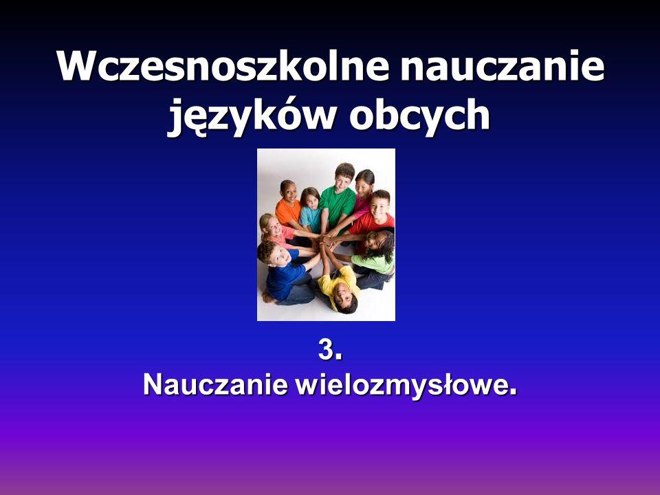 Wczesnoszkolne nauczanie języków obcych 3. Nauczanie wielozmysłowe.