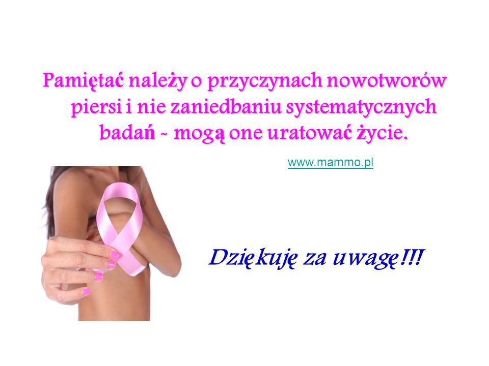 Pamiętać należy o przyczynach nowotworów piersi i nie zaniedbaniu systematycznych badań - mogą one uratować życie.