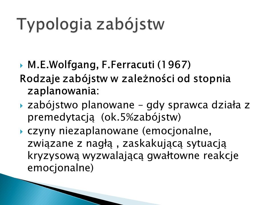 Typologia zabójstw M.E.Wolfgang, F.Ferracuti (1967)