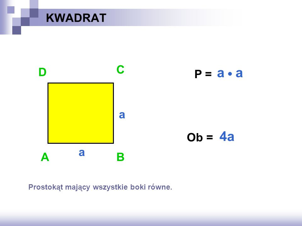 a a 4a KWADRAT C D P = a Ob = a A B