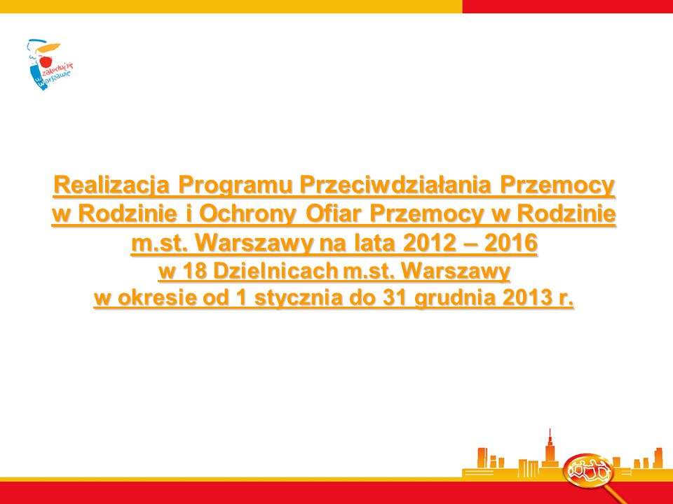 Realizacja Programu Przeciwdziałania Przemocy w Rodzinie i Ochrony Ofiar Przemocy w Rodzinie m.st.