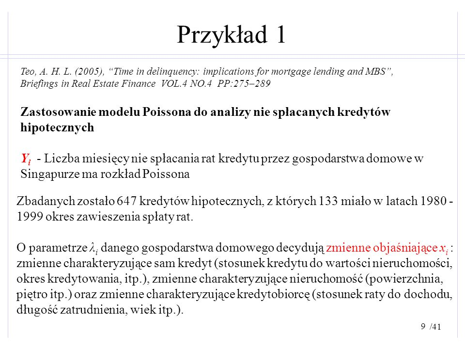 Przykład 1 Teo, A. H. L. (2005), Time in delinquency: implications for mortgage lending and MBS ,