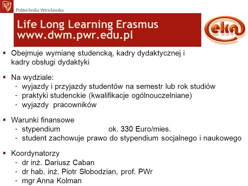 Life Long Learning Erasmus www.dwm.pwr.edu.pl
