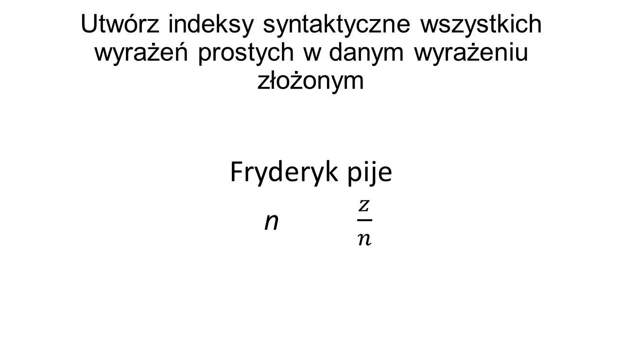 Utwórz indeksy syntaktyczne wszystkich wyrażeń prostych w danym wyrażeniu złożonym