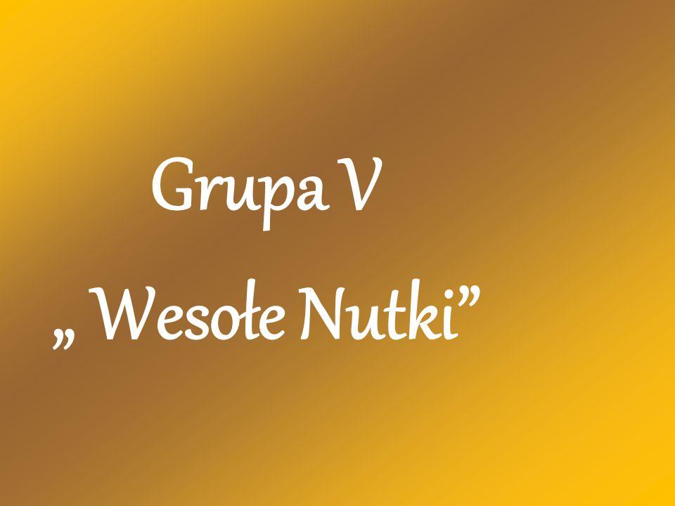 """Grupa V """" Wesołe Nutki"""