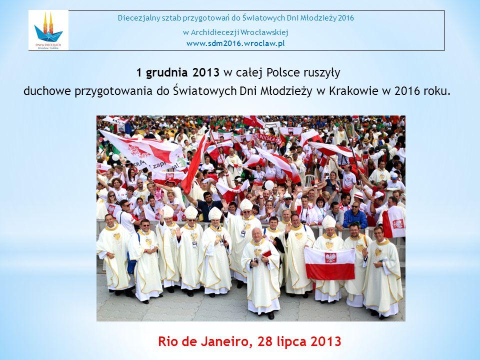 Rio de Janeiro, 28 lipca 2013 1 grudnia 2013 w całej Polsce ruszyły
