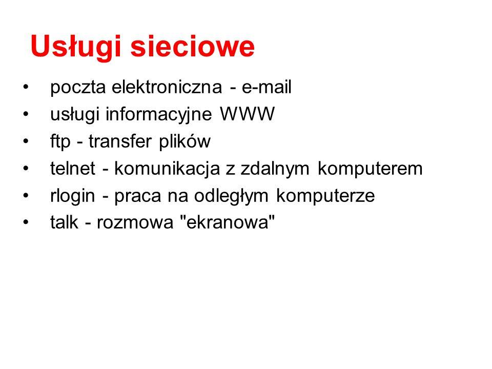 Usługi sieciowe poczta elektroniczna - e-mail usługi informacyjne WWW