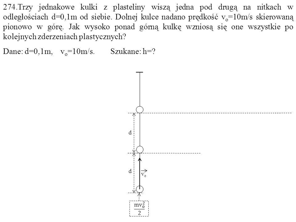 Dane: d=0,1m, vo=10m/s. Szukane: h=