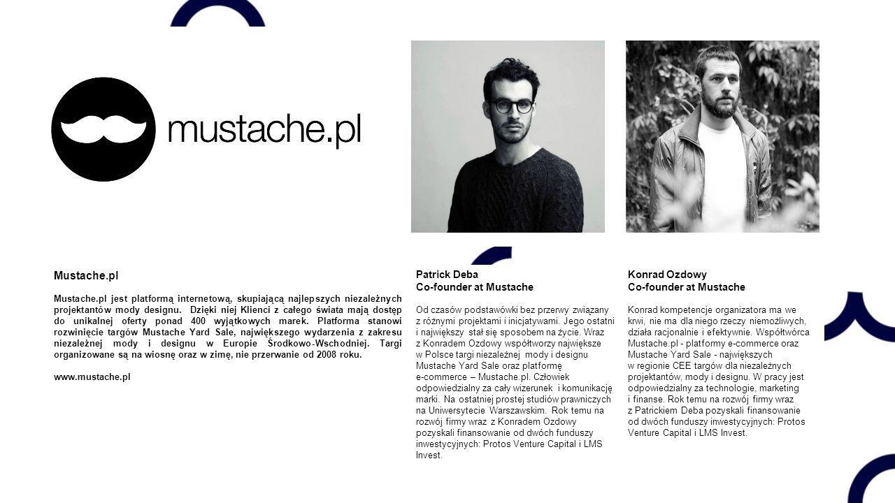 Mustache.pl Patrick Deba Co-founder at Mustache Konrad Ozdowy