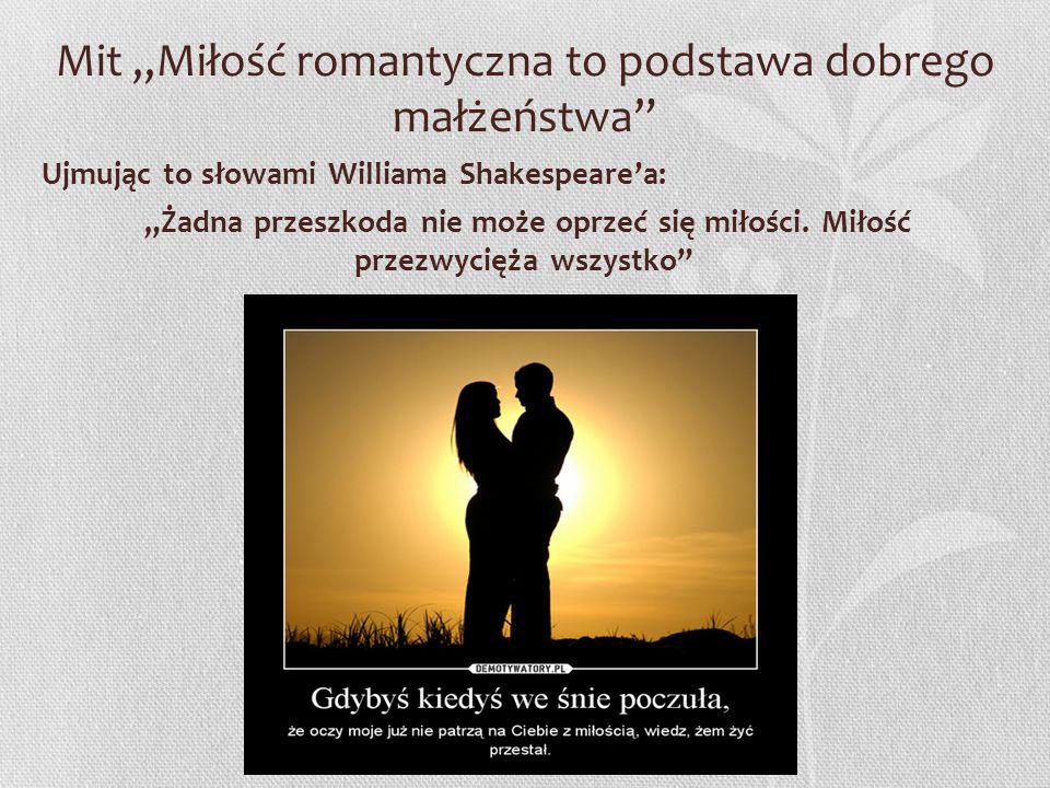 """Mit """"Miłość romantyczna to podstawa dobrego małżeństwa"""