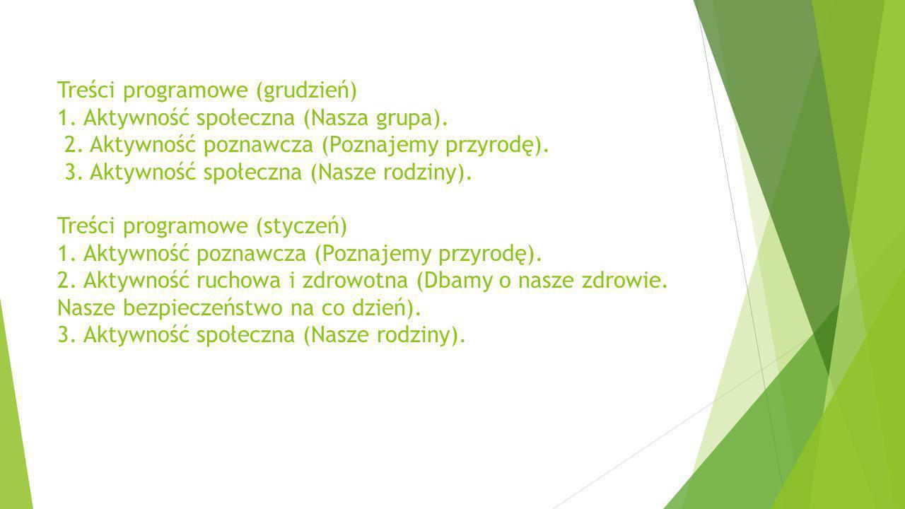 Treści programowe (grudzień) 1. Aktywność społeczna (Nasza grupa). 2