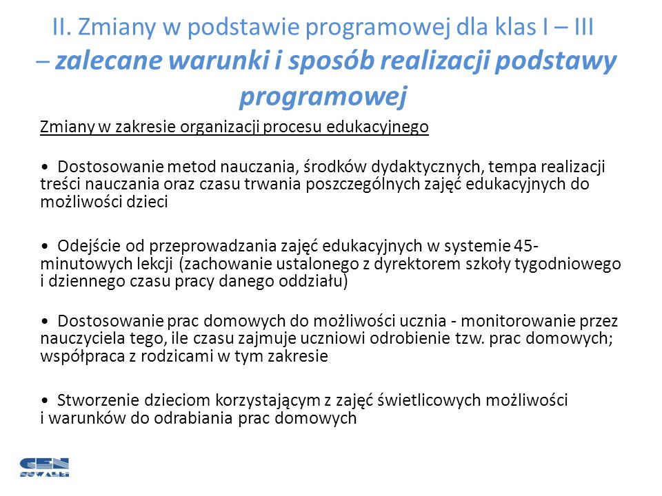 II. Zmiany w podstawie programowej dla klas I – III – zalecane warunki i sposób realizacji podstawy programowej