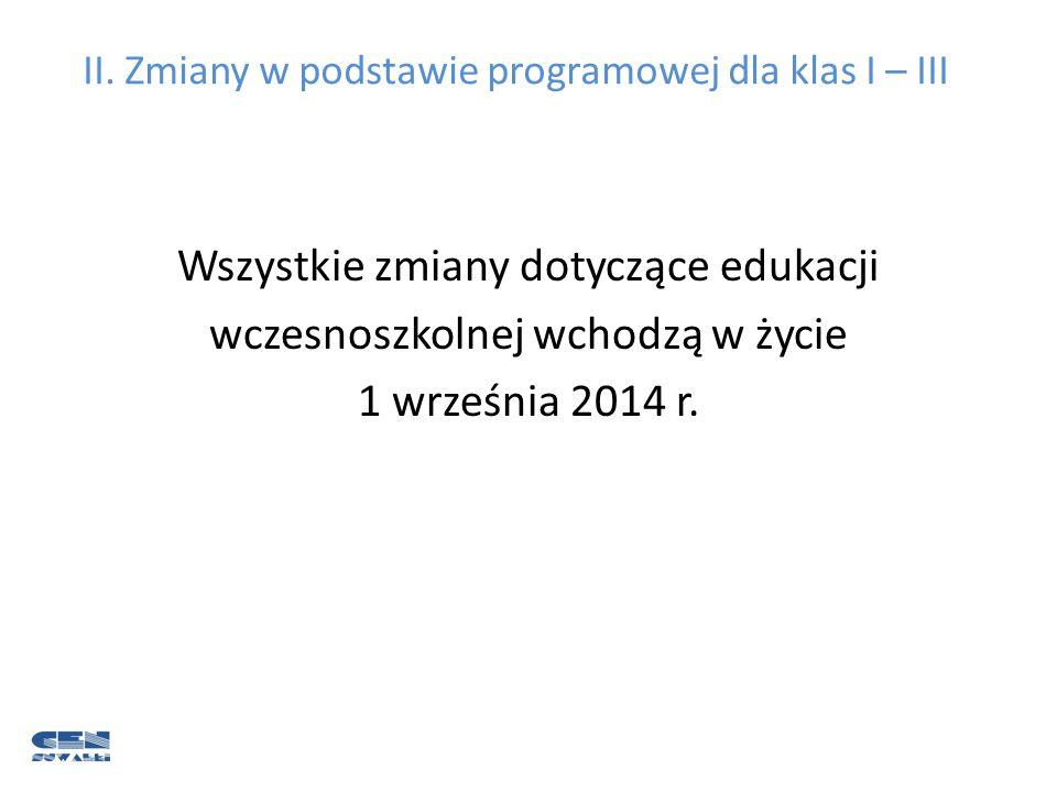 II. Zmiany w podstawie programowej dla klas I – III