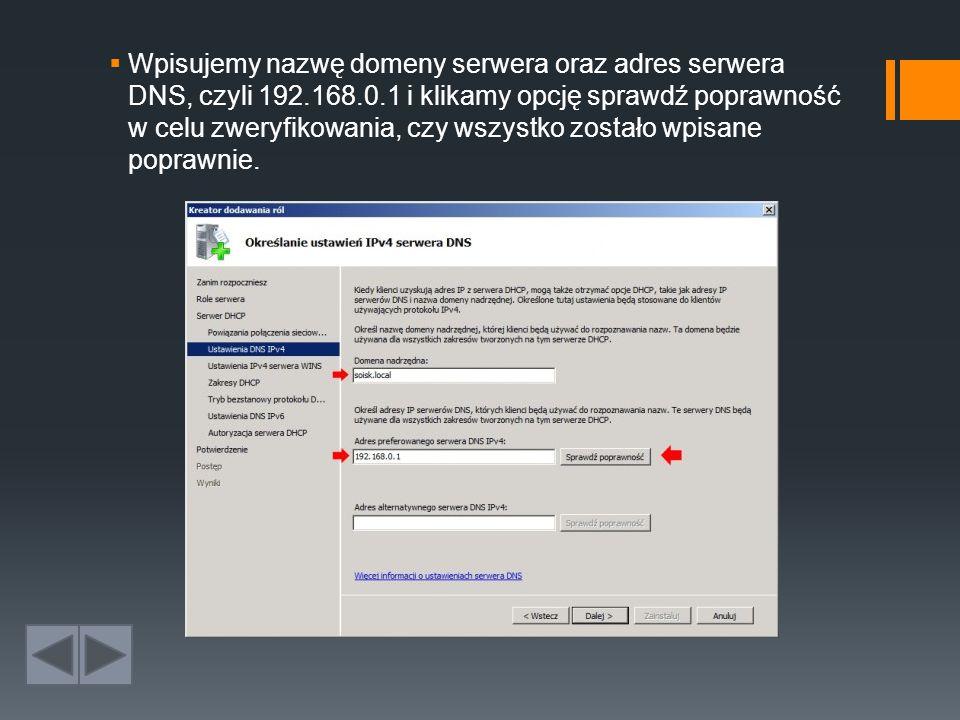 Wpisujemy nazwę domeny serwera oraz adres serwera DNS, czyli 192. 168
