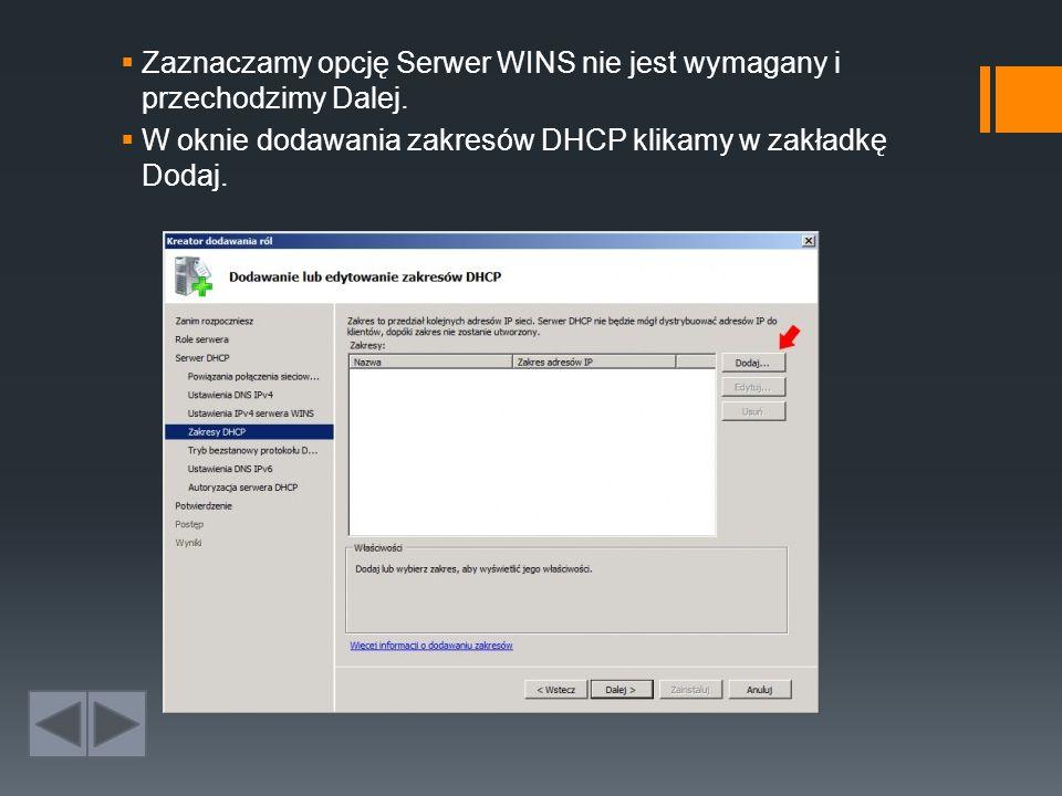 Zaznaczamy opcję Serwer WINS nie jest wymagany i przechodzimy Dalej.