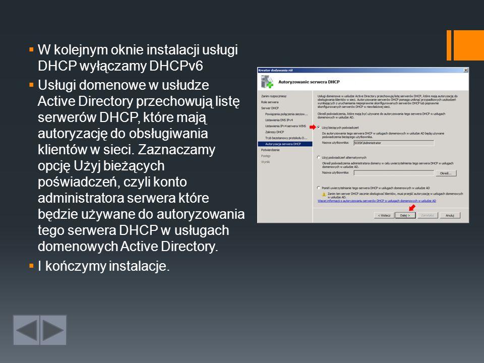 W kolejnym oknie instalacji usługi DHCP wyłączamy DHCPv6