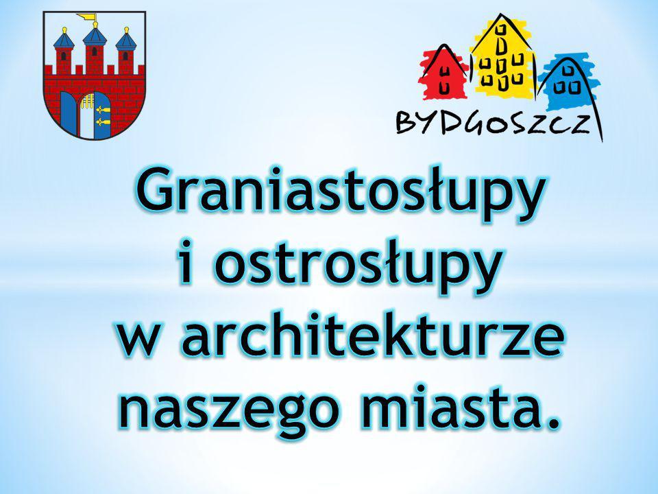 Graniastosłupy i ostrosłupy w architekturze naszego miasta.