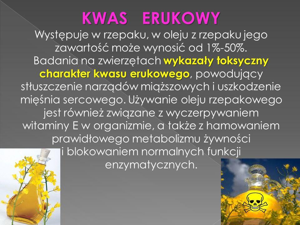 KWAS ERUKOWY Występuje w rzepaku, w oleju z rzepaku jego zawartość może wynosić od 1%-50%.