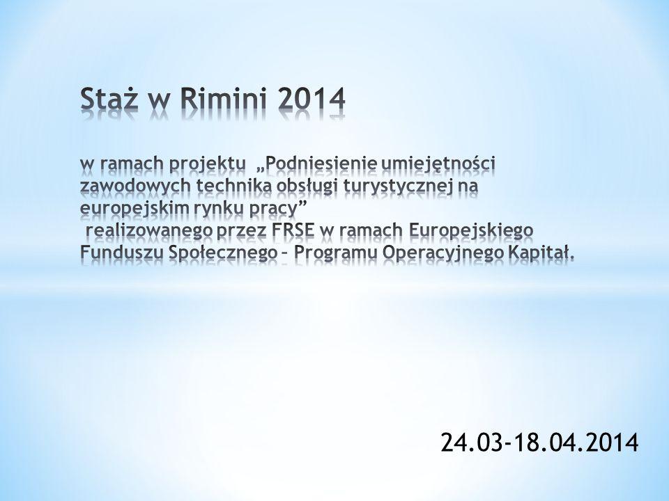 """Staż w Rimini 2014 w ramach projektu """"Podniesienie umiejętności zawodowych technika obsługi turystycznej na europejskim rynku pracy realizowanego przez FRSE w ramach Europejskiego Funduszu Społecznego – Programu Operacyjnego Kapitał."""