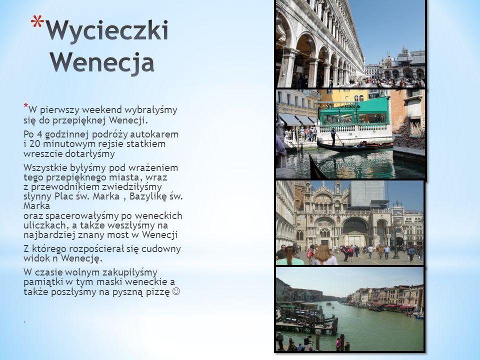 Wycieczki Wenecja *W pierwszy weekend wybrałyśmy się do przepięknej Wenecji.