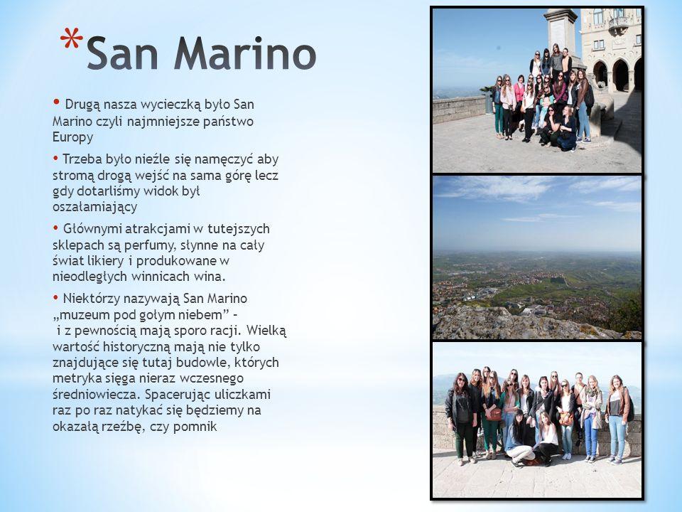 San Marino Drugą nasza wycieczką było San Marino czyli najmniejsze państwo Europy.