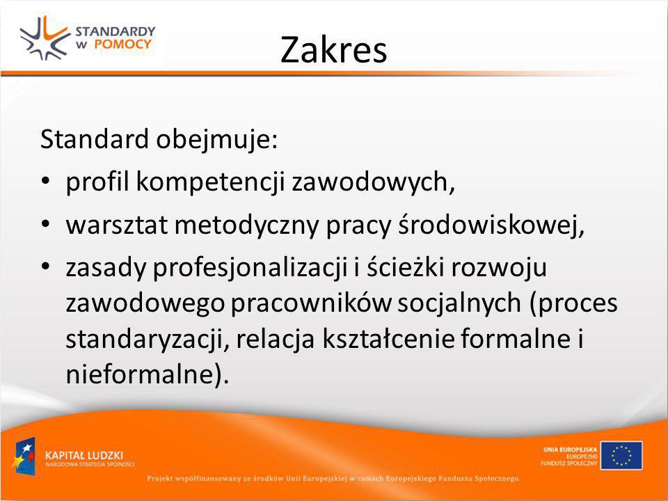 Zakres Standard obejmuje: profil kompetencji zawodowych,