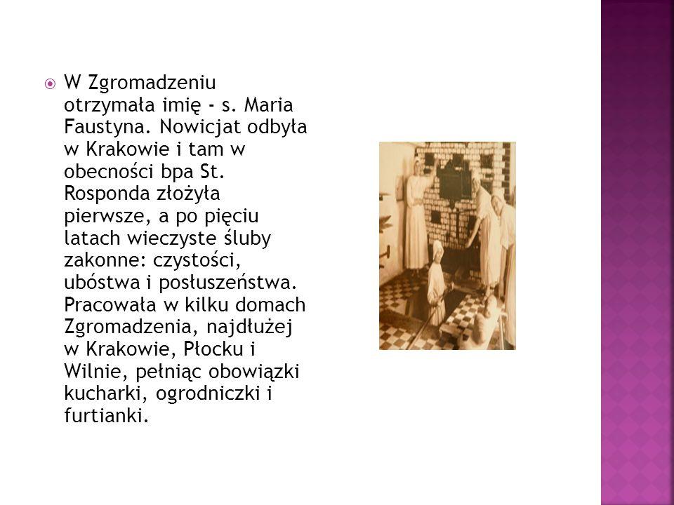 W Zgromadzeniu otrzymała imię - s. Maria Faustyna