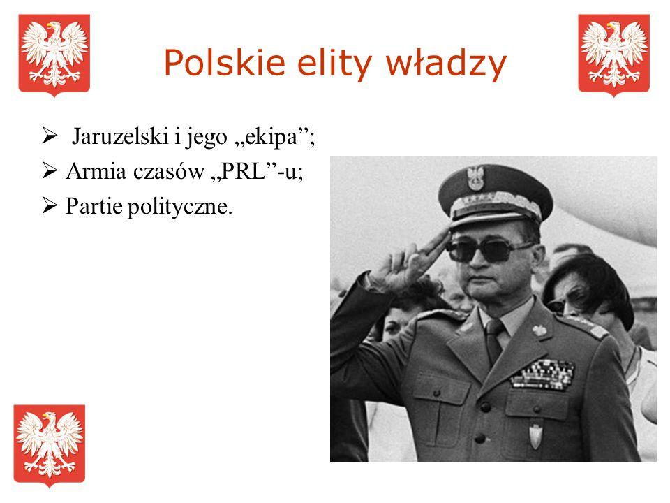"""Polskie elity władzy Jaruzelski i jego """"ekipa ; Armia czasów """"PRL -u;"""